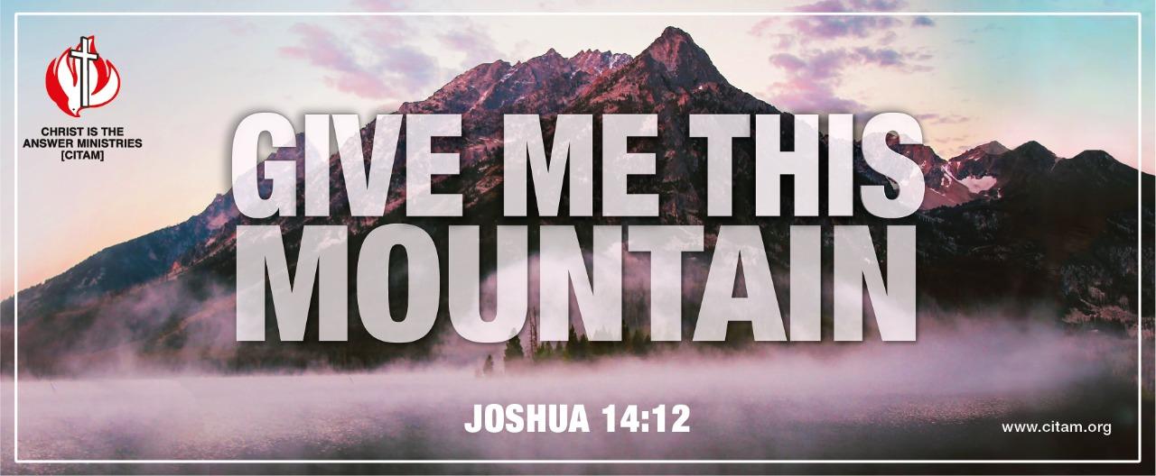 Citam 2020 Theme: Give me this mountain